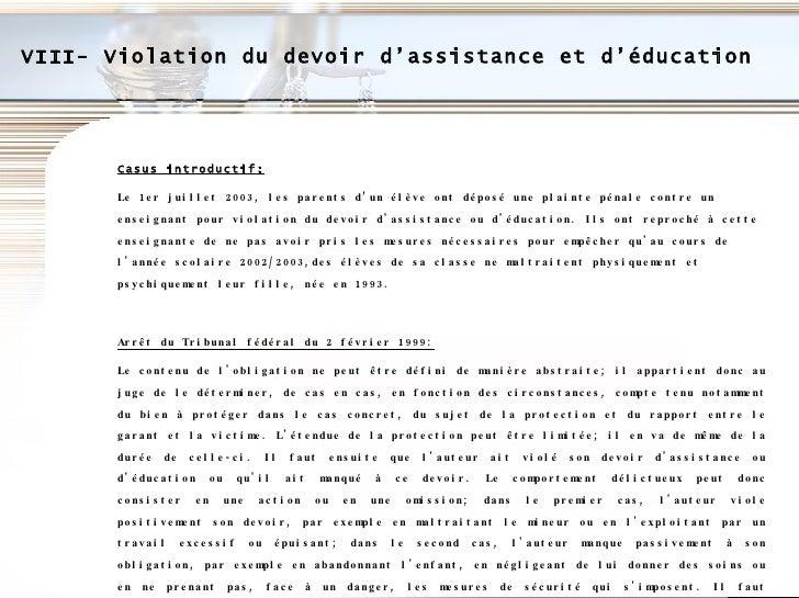 VIII- Violation du devoir d'assistance et d'éducation Casus introductif: Le 1er juillet 2003, les parents d'un élève ont d...