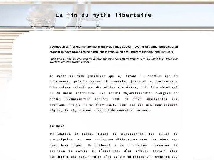 La fin du mythe libertaire «Although at first glance Internet transaction may appear novel, traditionnal jurisdictional s...