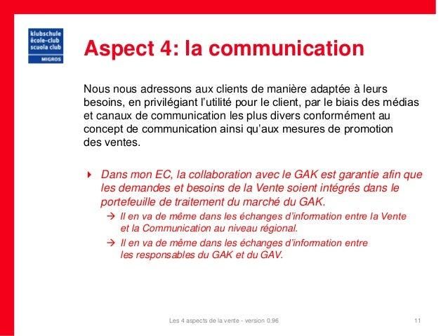 Aspect 4: la communicationNous nous adressons aux clients de manière adaptée à leursbesoins, en privilégiant l'utilité pou...