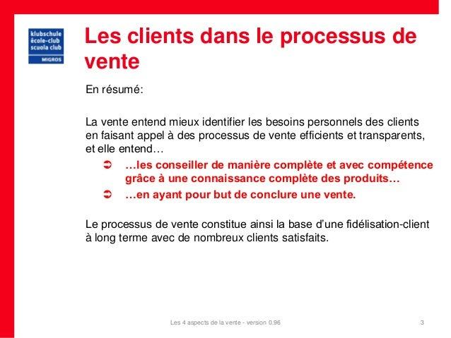 Les clients dans le processus deventeEn résumé:La vente entend mieux identifier les besoins personnels des clientsen faisa...