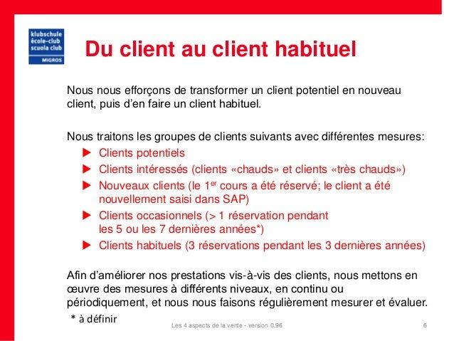 Du client au client habituelNous nous efforçons de transformer un client potentiel en nouveauclient, puis d'en faire un cl...