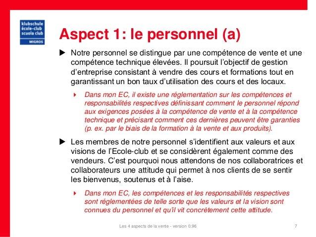 Aspect 1: le personnel (a) Notre personnel se distingue par une compétence de vente et une  compétence technique élevées....