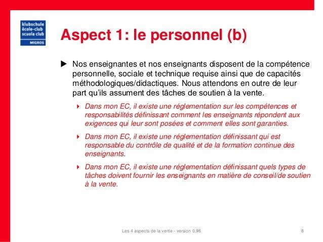 Aspect 1: le personnel (b) Nos enseignantes et nos enseignants disposent de la compétence  personnelle, sociale et techni...