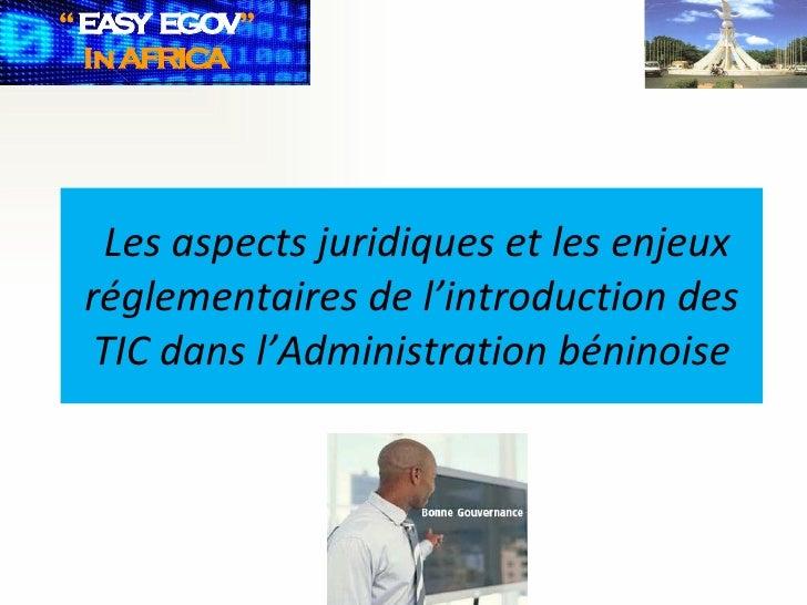 Les aspects juridiques et les enjeux réglementaires de l'introduction des TIC dans l'Administration béninoise
