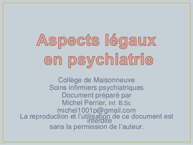 Collège de Maisonneuve         Soins infirmiers psychiatriques             Document préparé par             Michel Perrier...