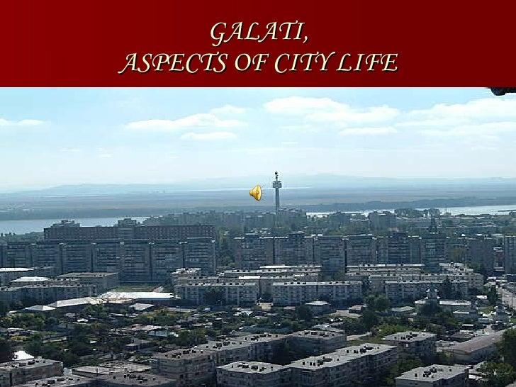 GALATI, ASPECTS OF CITY LIFE