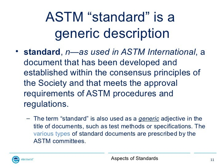 """ASTM """"standard"""" is a         generic description• standard, n—as used in ASTM International, a  document that has been dev..."""