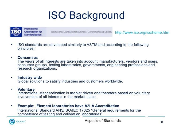 ISO Background                                                              http://www.iso.org/iso/home.htm•   ISO standar...