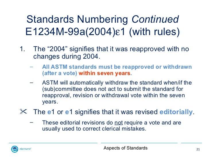 """Standards Numbering Continued     E1234M-99a(2004)ε1 (with rules)1.       The """"2004"""" signifies that it was reapproved with..."""