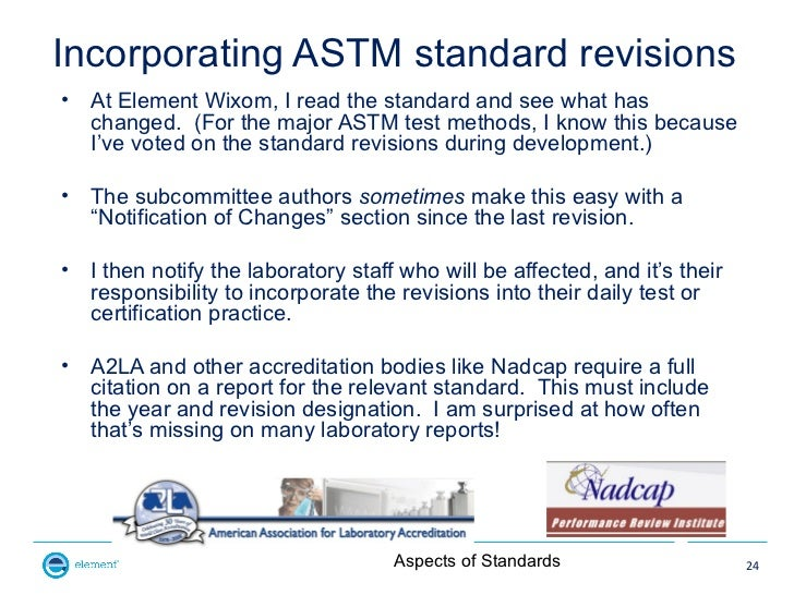 Incorporating ASTM standard revisions•   At Element Wixom, I read the standard and see what has    changed. (For the major...