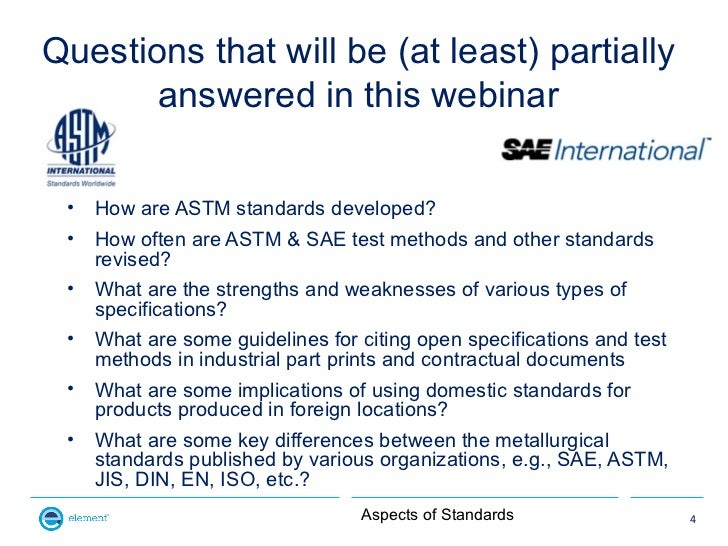 Questions that will be (at least) partially       answered in this webinar •   How are ASTM standards developed? •   How o...