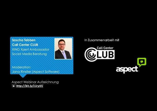 Sascha Tebben Call Center CLUB XING Xpert Ambassador Social Media Beratung Moderation: Jana Rindler (Aspect Software) In Z...