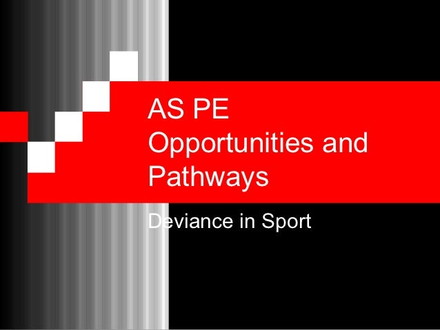 AS PEOpportunities andPathwaysDeviance in Sport