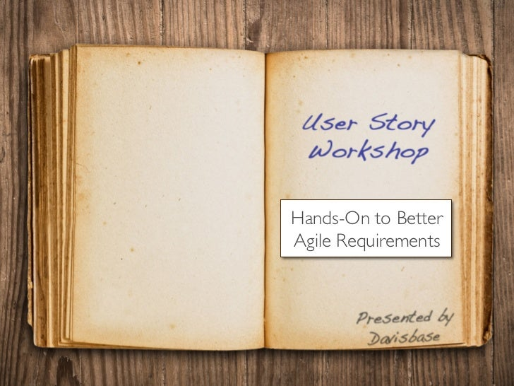 Hands-On to Better	Agile Requirements