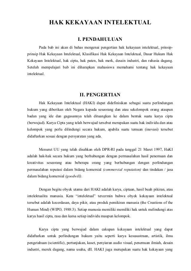 HAK KEKAYAAN INTELEKTUAL I. PENDAHULUAN Pada bab ini akan di bahas mengenai pengertian hak kekayaan intelektual, prinsip- ...
