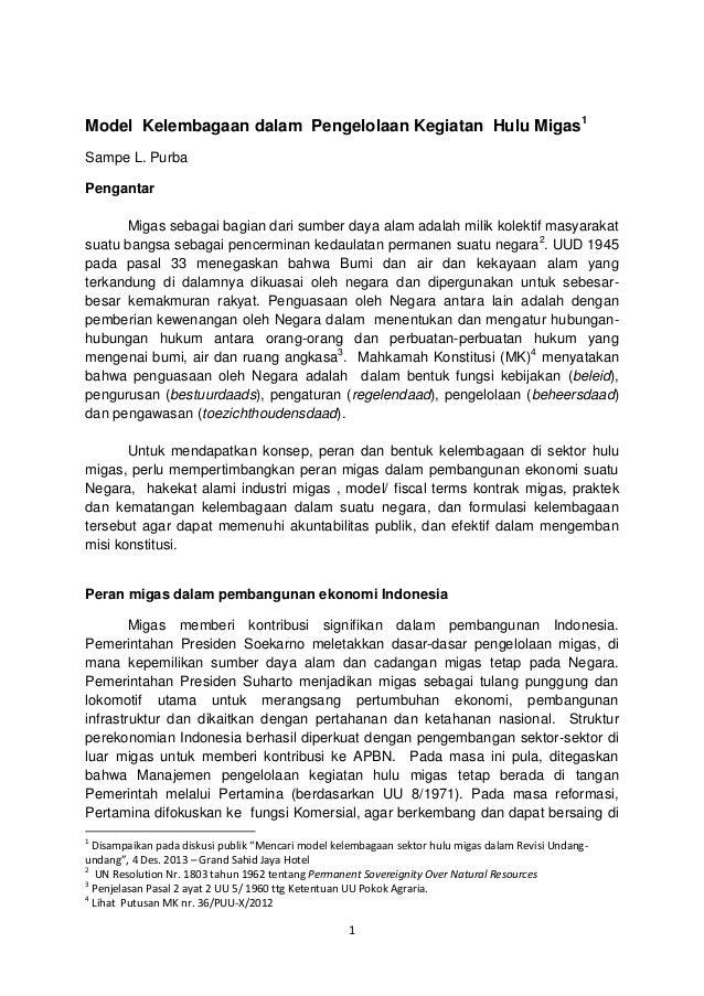 Model Kelembagaan dalam Pengelolaan Kegiatan Hulu Migas1 Sampe L. Purba Pengantar Migas sebagai bagian dari sumber daya al...