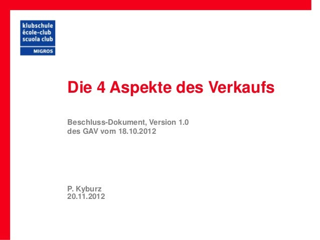 Die 4 Aspekte des VerkaufsBeschluss-Dokument, Version 1.0des GAV vom 18.10.2012P. Kyburz20.11.2012