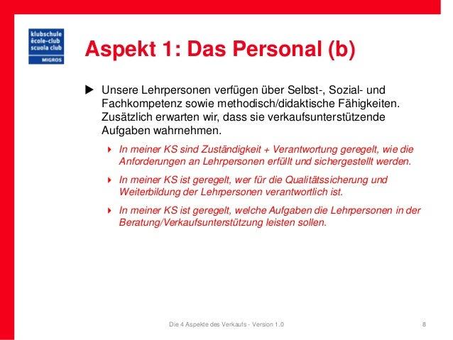 Aspekt 1: Das Personal (b) Unsere Lehrpersonen verfügen über Selbst-, Sozial- und  Fachkompetenz sowie methodisch/didakti...