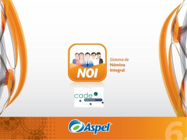 AGENDA La  Reforma Laboral 2013.  Nuevas  funciones y características de Aspel-NOI 6.0.  Promoción  Aspel-NOI 6.0.