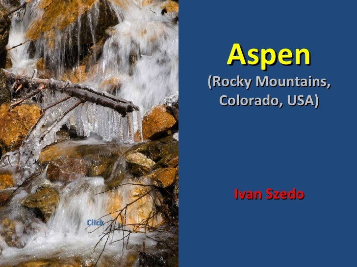 Aspen        (Rocky Mountains,          Colorado, USA)           Ivan SzedoClick