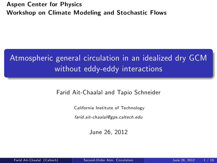 Aspen Center for PhysicsWorkshop on Climate Modeling and Stochastic FlowsAtmospheric general circulation in an idealized d...