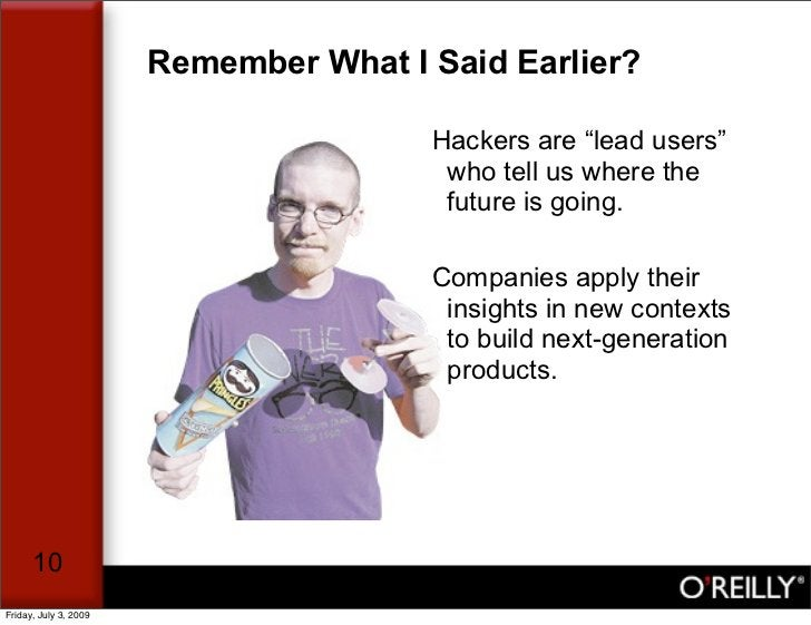 """Remember What I Said Earlier?                                         Hackers are """"lead users""""                            ..."""