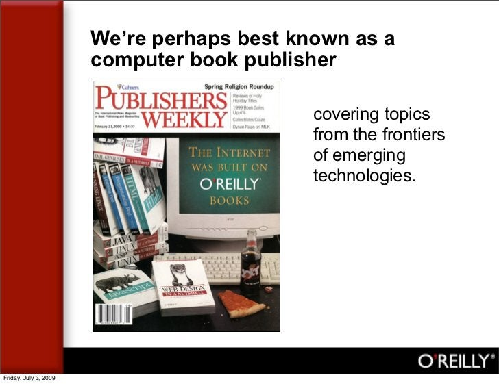 We're perhaps best known as a                        computer book publisher                                              ...