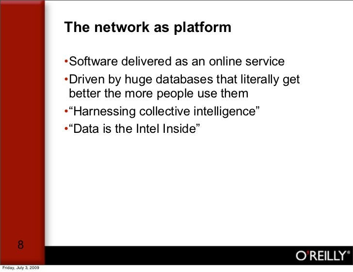 The network as platform                         •Software delivered as an online service                        •Driven by...