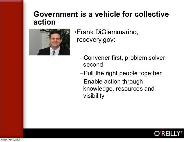Government is a vehicle for collective                        action                                   •Frank DiGiammarino...
