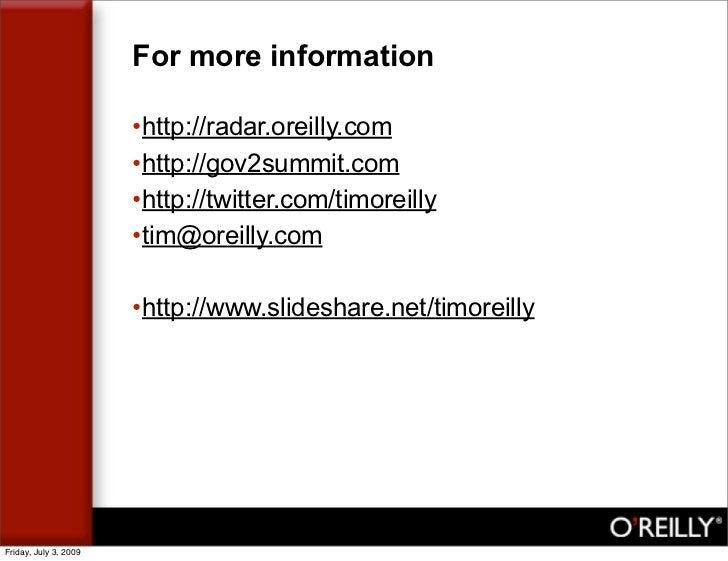 For more information                         •http://radar.oreilly.com                        •http://gov2summit.com      ...