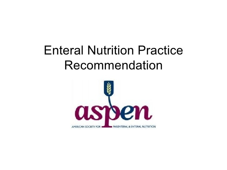 Enteral Nutrition Practice Recommendation