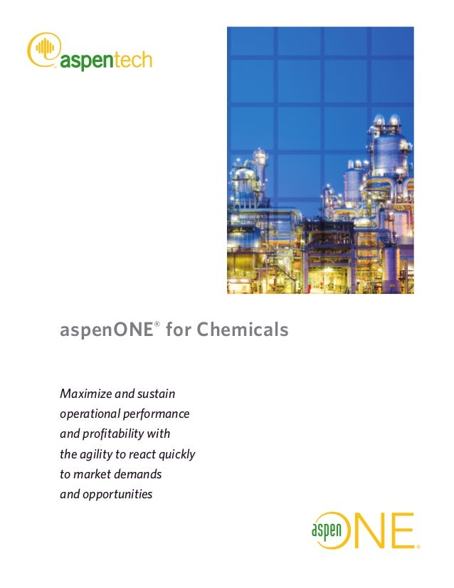 aspenONE® for ChemicalsMaximize and sustainoperational performanceand profitability withthe agility to react quicklyto mar...
