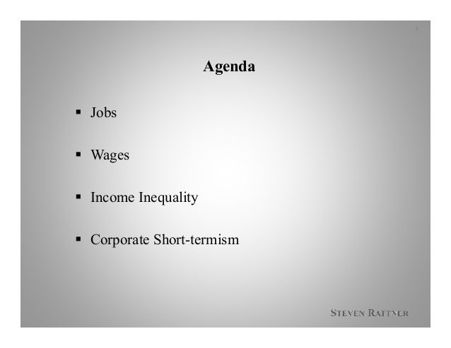 Agenda  Jobs  Wages  Income Inequality  Corporate Short-termism 2
