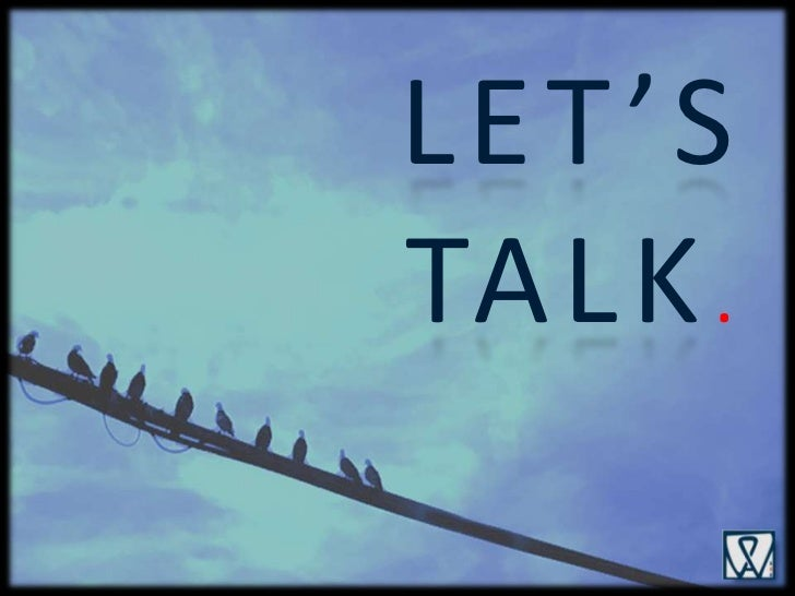 LET'S  TALK.<br />