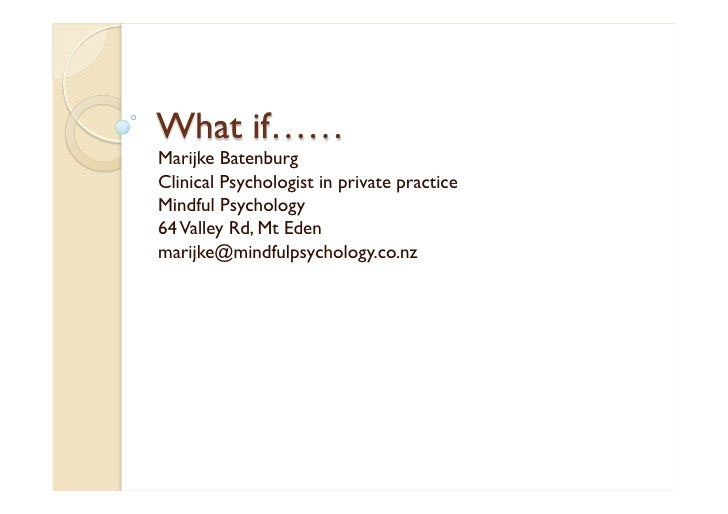 Marijke BatenburgClinical Psychologist in private practiceMindful Psychology64 Valley Rd, Mt Edenmarijke@mindfulpsychology...