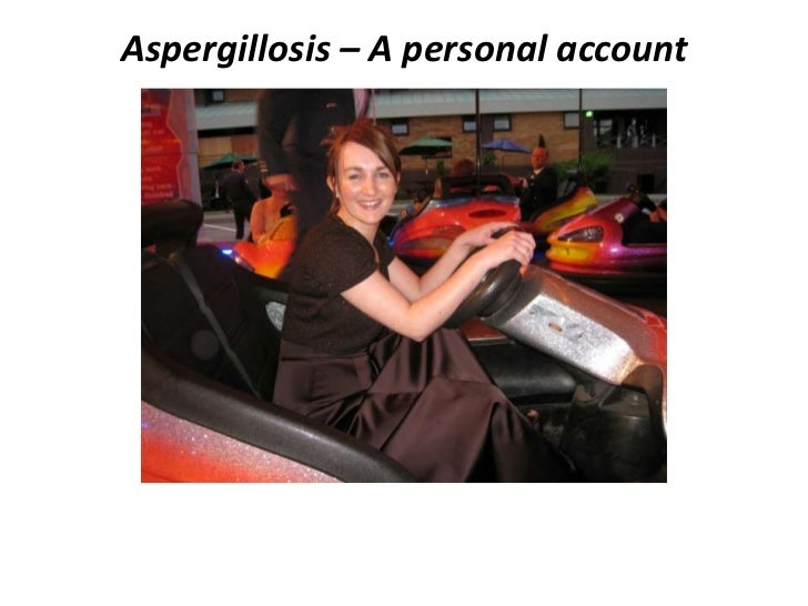 Aspergillosis – A personal account<br />The Liz Smith Way....<br />