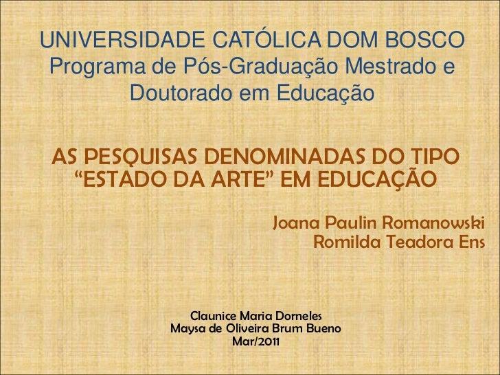 UNIVERSIDADE CATÓLICA DOM BOSCOPrograma de Pós-Graduação Mestrado e Doutorado em Educação<br />AS PESQUISAS DENOMINADAS DO...