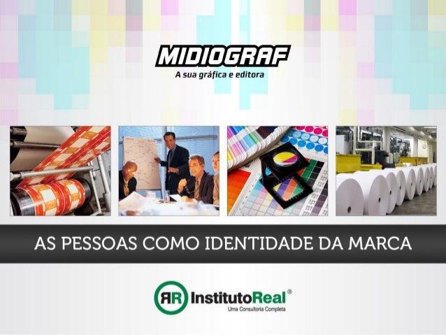 As Pessoas Como Identidade da Marca - Treinamento Midiograf 2013