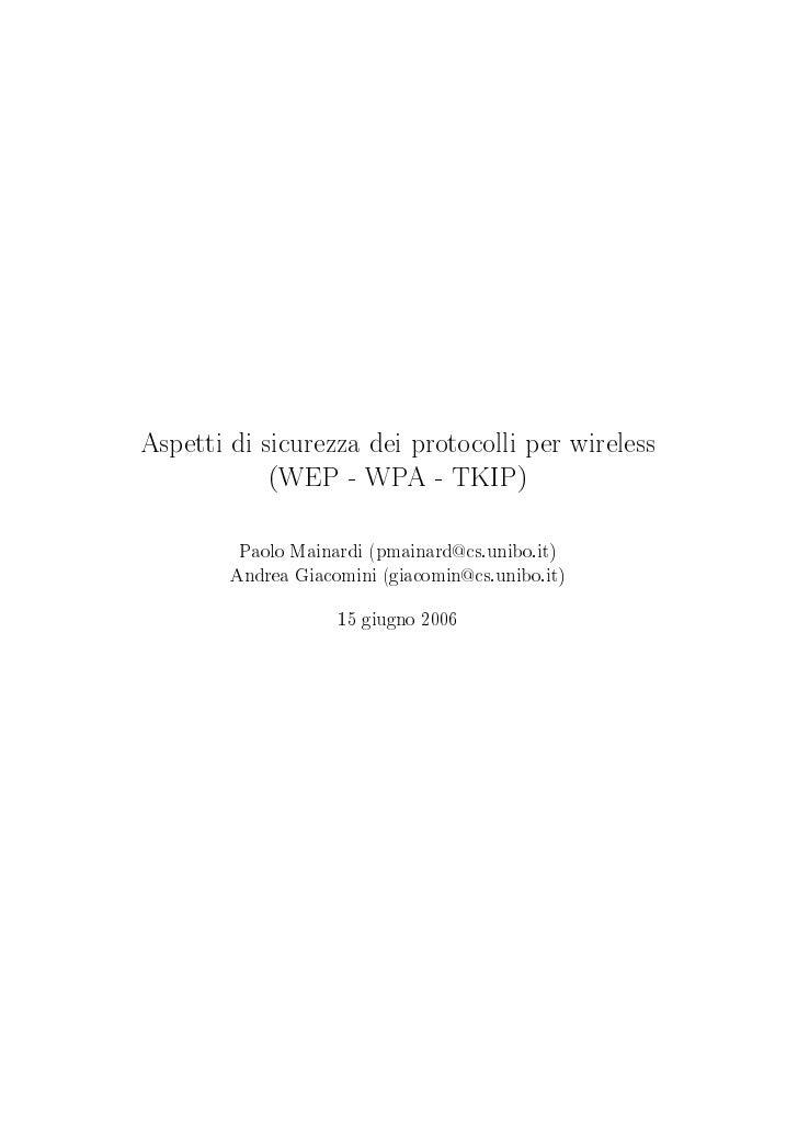 Aspetti di sicurezza dei protocolli per wireless             (WEP - WPA - TKIP)            Paolo Mainardi (pmainard@cs.uni...