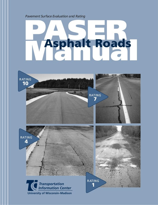 Pavement Surface Evaluation and Rating                     PASER                      Asphalt Roads                     Ma...
