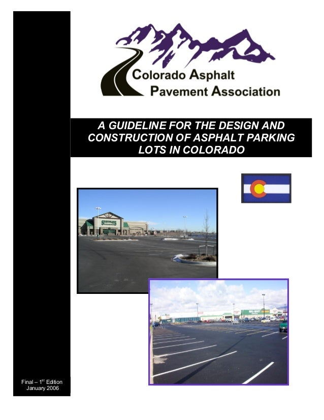 A GUIDELINE FOR THE DESIGN AND                       CONSTRUCTION OF ASPHALT PARKING                              LOTS IN ...