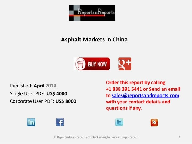 Asphalt Markets in China Order this report by calling +1 888 391 5441 or Send an email to sales@reportsandreports.com with...