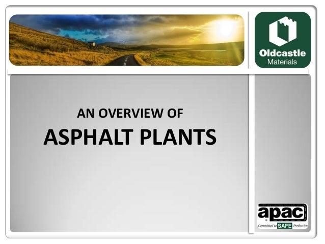 AN OVERVIEW OFASPHALT PLANTS