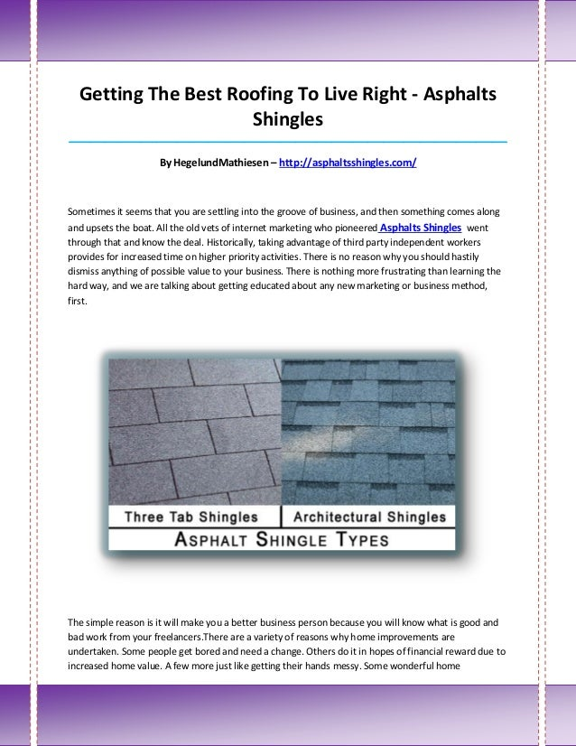 Getting The Best Roofing To Live Right - Asphalts                     Shingles____________________________________________...