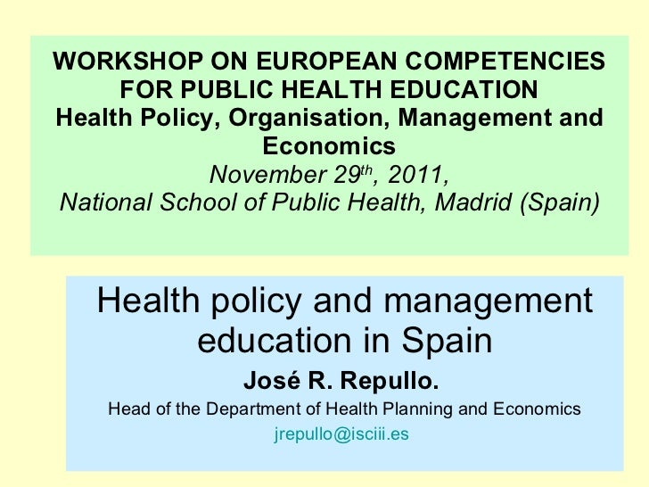 WORKSHOP ON EUROPEAN COMPETENCIES FOR PUBLIC HEALTH EDUCATION Health Policy, Organisation, Management and Economics Novemb...