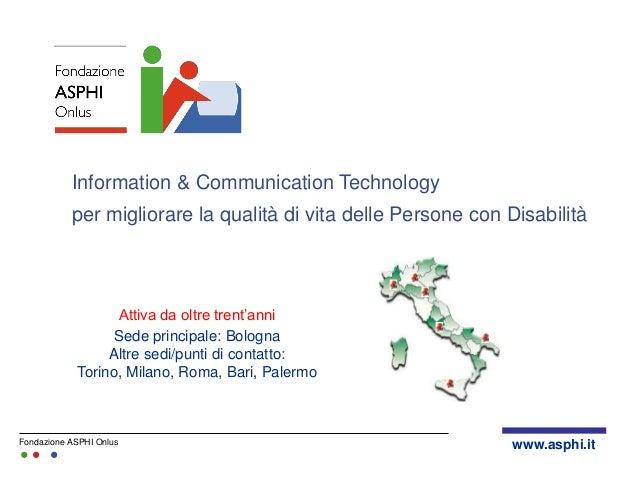 Information & Communication Technology per migliorare la qualità di vita delle Persone con Disabilità  Attiva da oltre tre...
