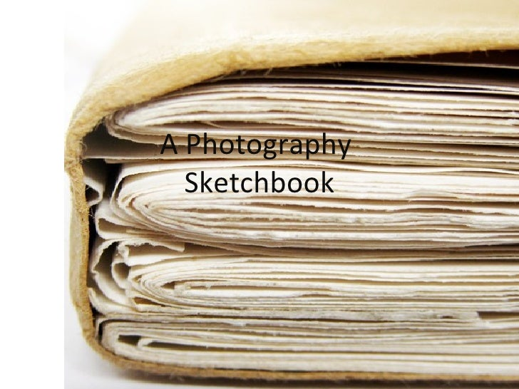 A Photography  Sketchbook