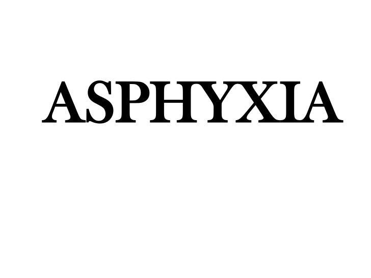 ASPHYXIA<br />