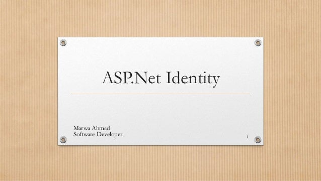 ASP.Net Identity Marwa Ahmad Software Developer 1