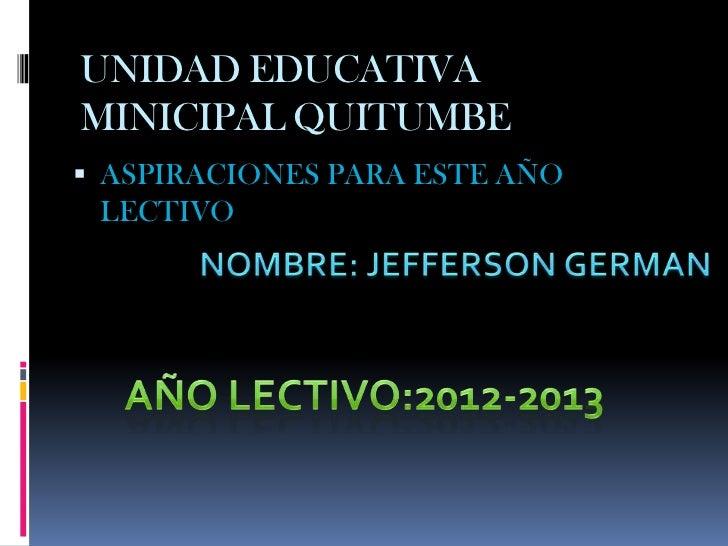 UNIDAD EDUCATIVAMINICIPAL QUITUMBE ASPIRACIONES PARA ESTE AÑO LECTIVO